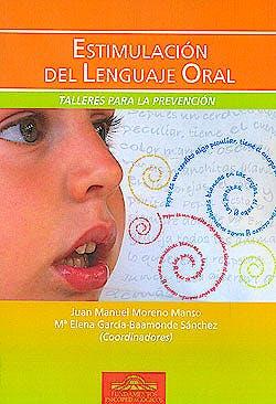 Portada del libro 9788497274388 Estimulacion del Lenguaje Oral. Talleres para la Prevencion