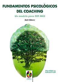 Portada del libro 9788497276146 Fundamentos Psicologicos del Coaching. un Modelo para ser Mas
