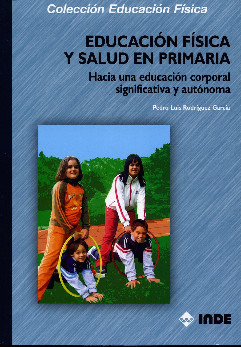 Portada del libro 9788497290838 Educacion Fisica y Salud en Primaria