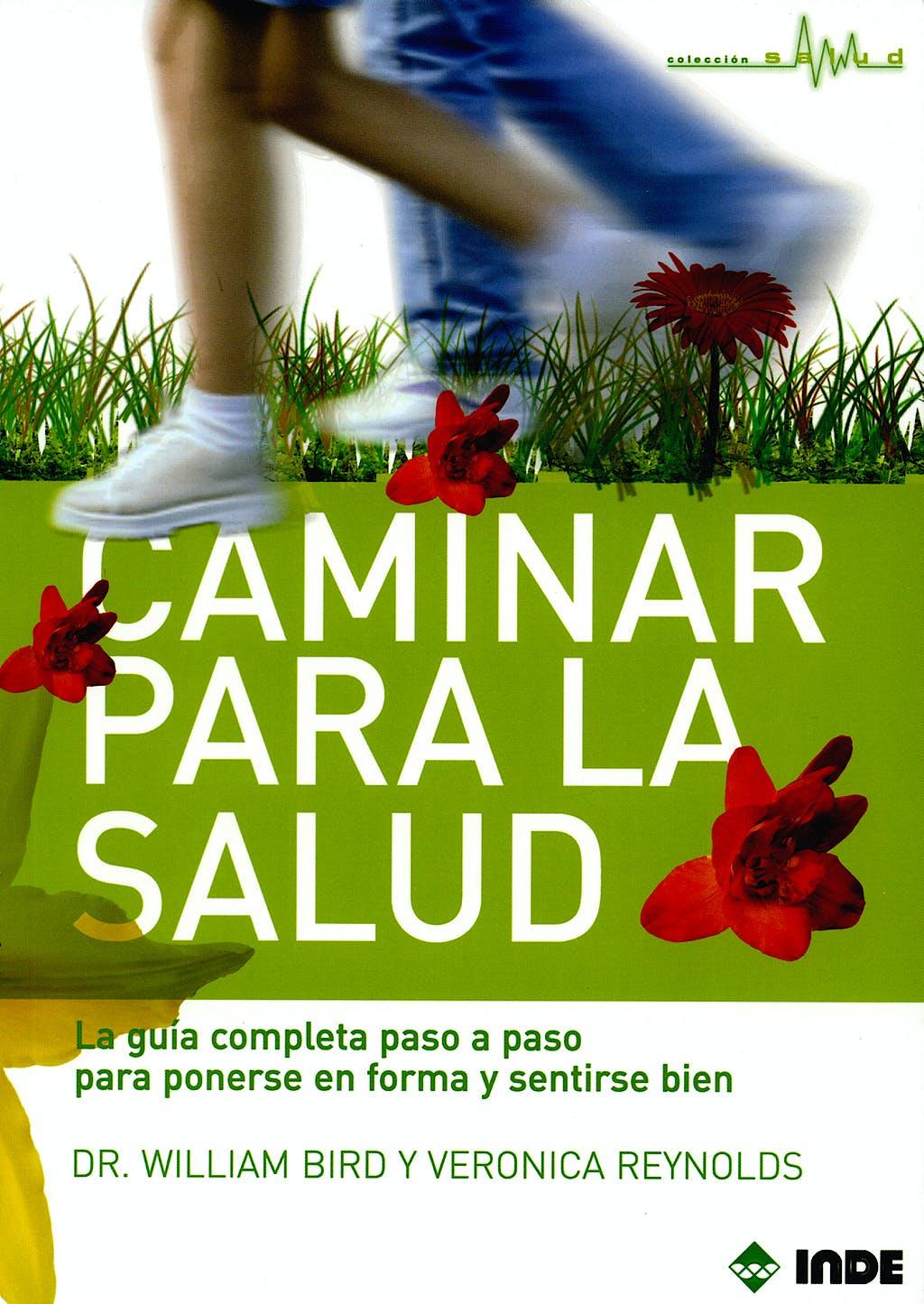 Portada del libro 9788497290944 Caminar para la Salud. la Guia Completa Paso a Paso para Ponerse en forma y Sentirse Bien