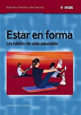 Portada del libro 9788497291026 Estar en Forma. un Habito de Vida Saludable