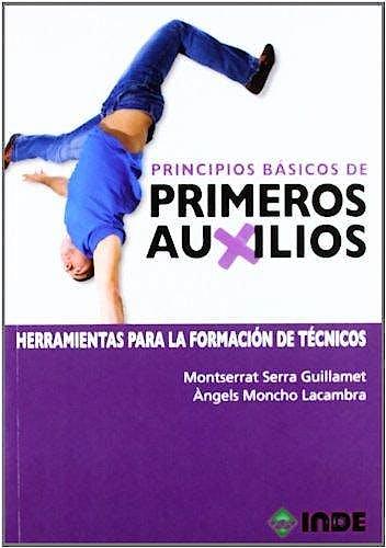 Portada del libro 9788497292948 Primeros Auxilios Principios Básicos. Herramientas para la Formación de Técnicos