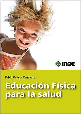 Portada del libro 9788497293334 Educación Física para la Salud