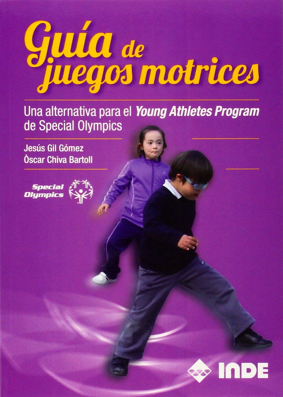 Portada del libro 9788497293457 Guía de Juegos Motrices. Una Alternativa para el Young Athletes Program de Special Olympics