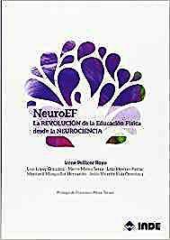 Portada del libro 9788497293501 Neuro EF. La Revolución de la Educación Física desde la Neurociencia