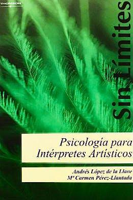 Portada del libro 9788497324663 Psicologia para Interpretes Artisticos. Estrategias para la Mejora Tecnica, Artistica y Personal