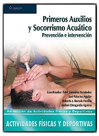 Portada del libro 9788497326490 Primeros Auxilios y Socorrismo Acuatico. Prevencion e Intervencion (Grado Superior. Actividades Fisicas y Deportivas)