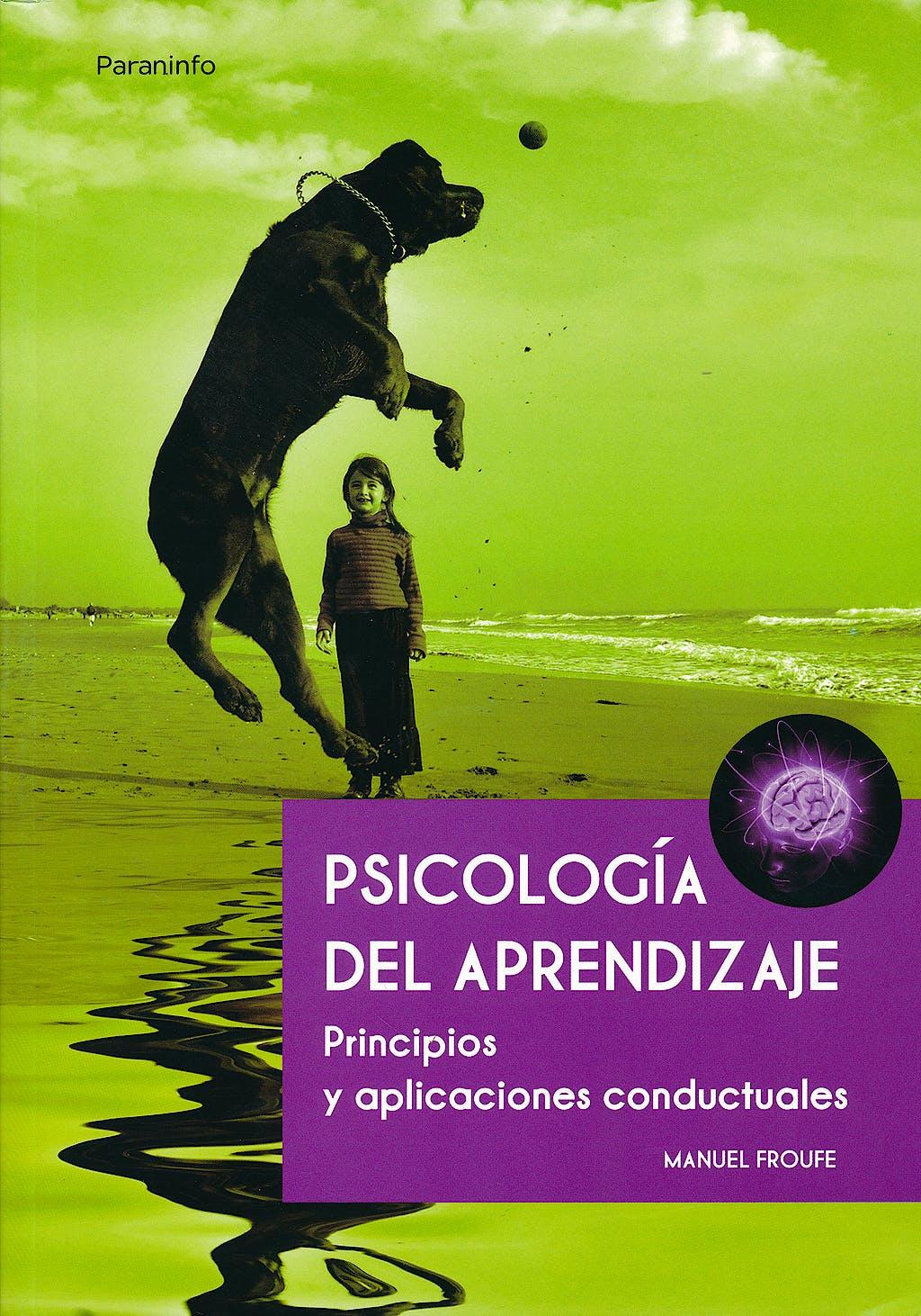 Portada del libro 9788497328494 Psicologia del Aprendizaje. Principios y Aplicaciones Conductuales