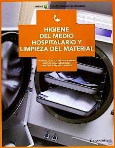 Portada del libro 9788497329309 Higiene del Medio Hospitalario y Limpieza de Material (Grado Medio. Cuidados Auxiliares de Enfermería)