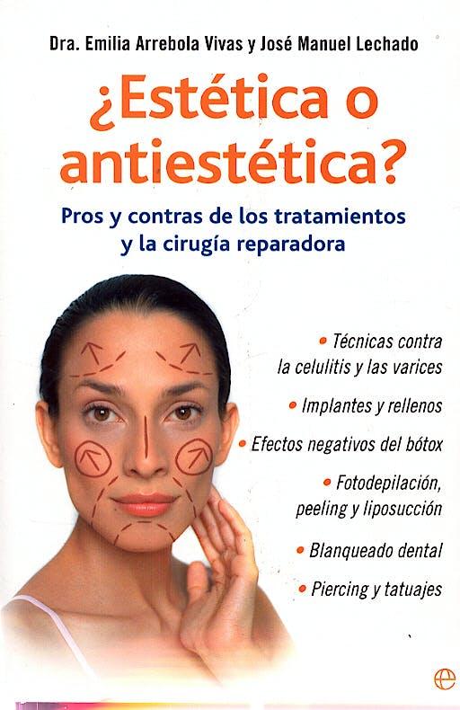 Portada del libro 9788497343589 ¿Estética o Antiestética? Pros y Contras de los Tratamientos y la Cirugía Reparadora