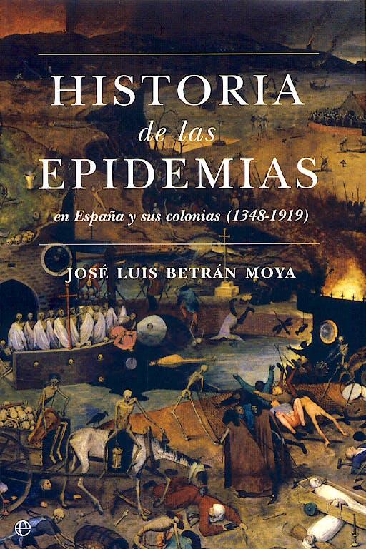 Portada del libro 9788497344432 Historia de las Epidemias en España y Sus Colonias