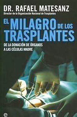 Portada del libro 9788497344821 Milagro de los Trasplantes. De la Donación de Órganos a las Células Madre