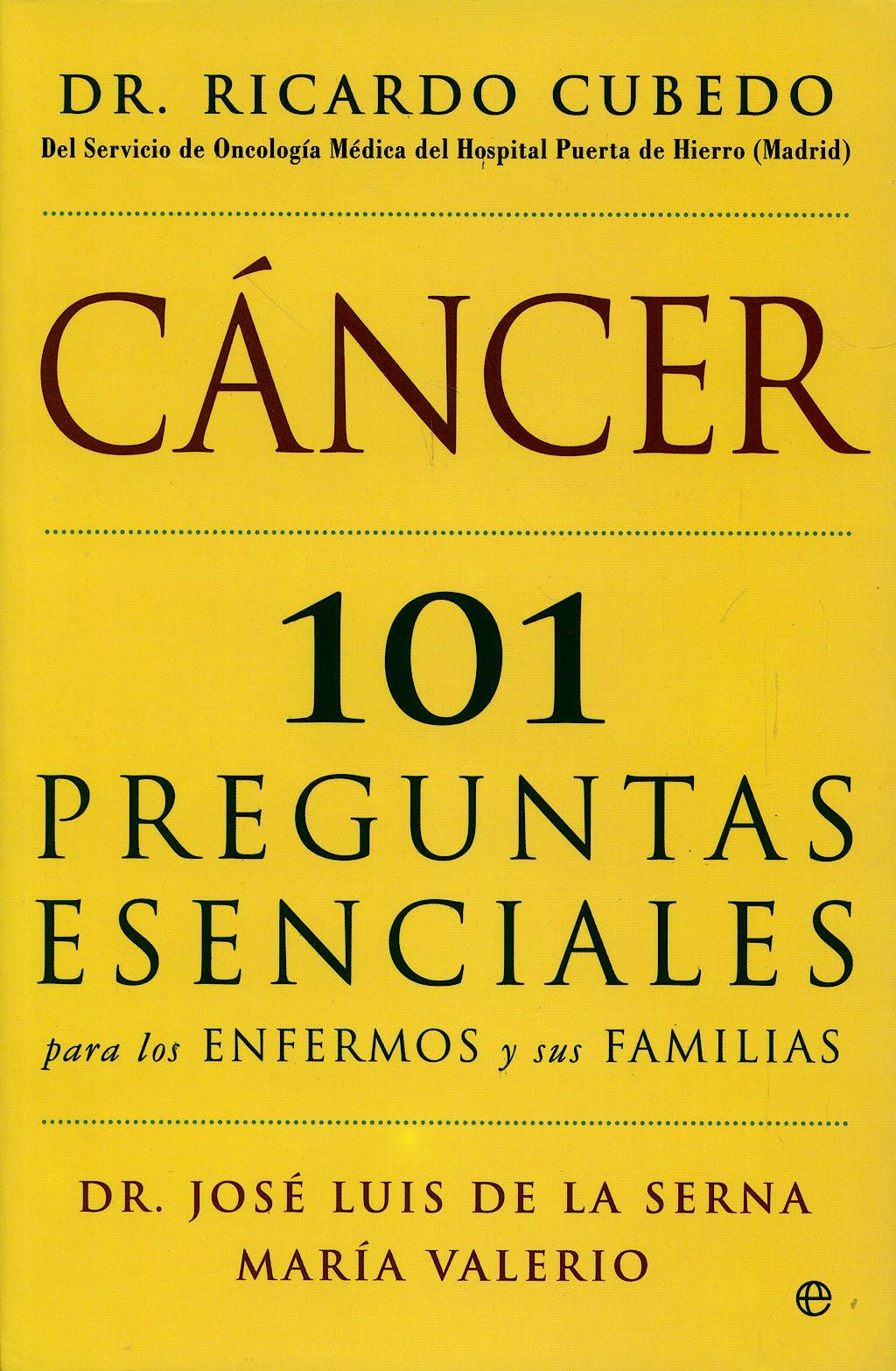 Portada del libro 9788497346672 Cancer: 101 Preguntas Esenciales para los Enfermos y Sus Familias