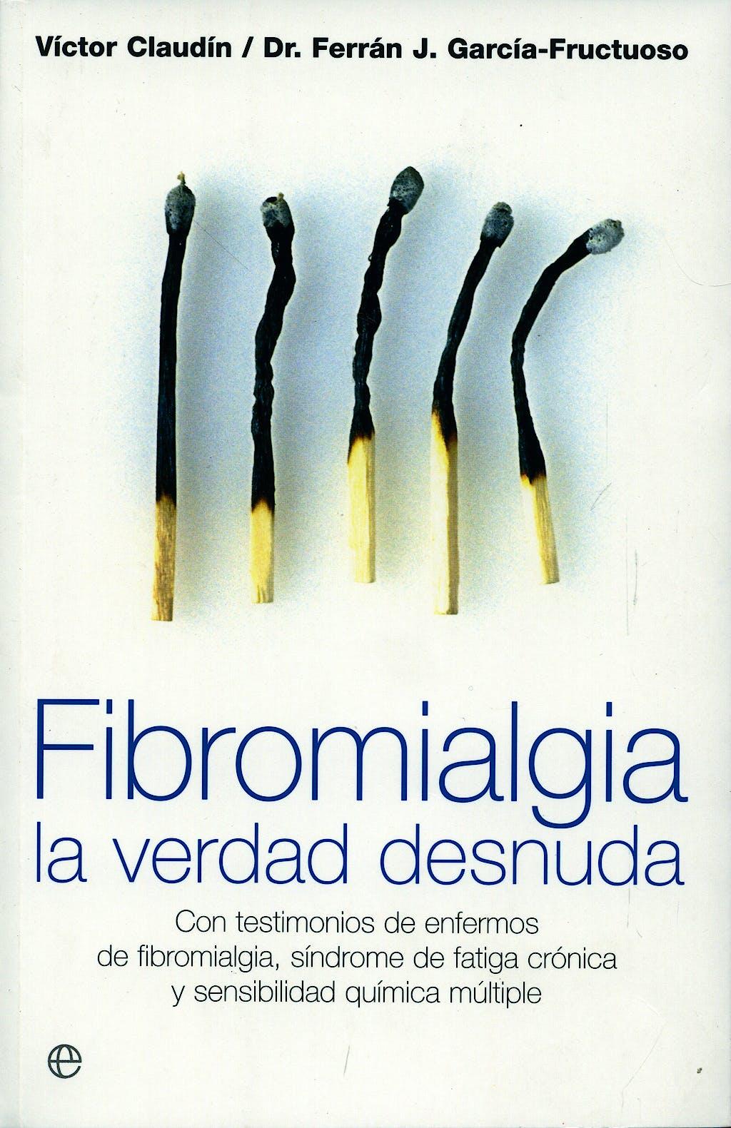 Portada del libro 9788497346924 Fibromialgia. la Verdad Desnuda