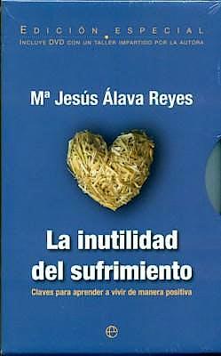Portada del libro 9788497349420 La Inutilidad del Sufrimiento. Claves para Aprender a Vivir de manera Positiva + Dvd