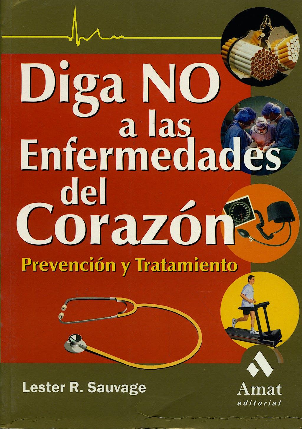 Portada del libro 9788497350631 Diga no a las Enfermedades del Corazon. Prevencion y Tratamiento