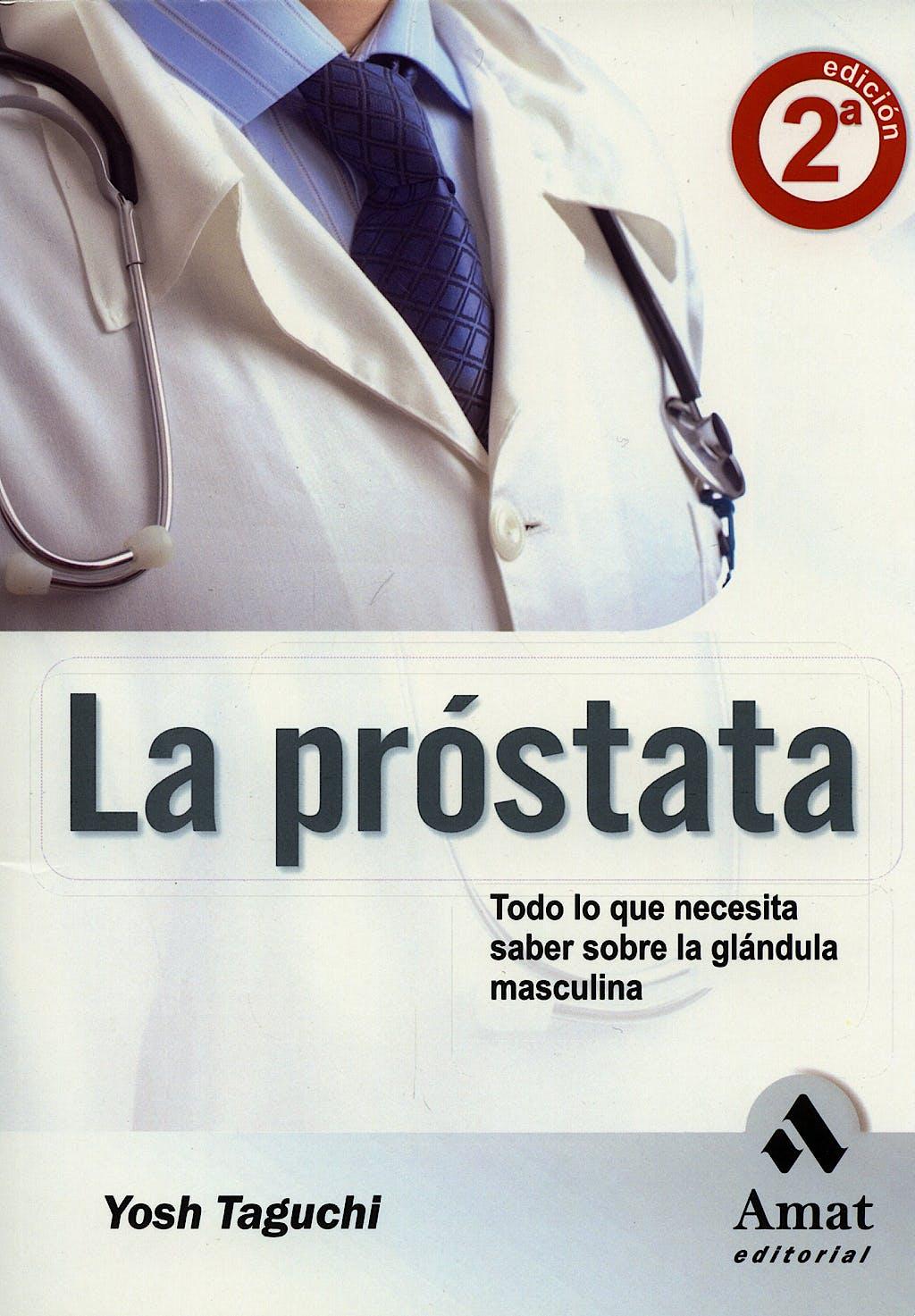 Portada del libro 9788497350921 La Prostata. Todo lo que Necesita Saber sobre la Glandula Masculina