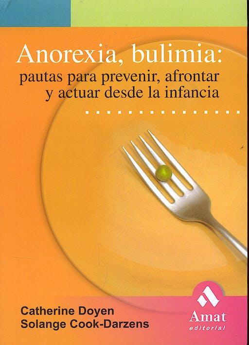 Portada del libro 9788497352314 Anorexia, Bulimia