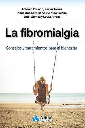Portada del libro 9788497358644 La Fibromialgia. Consejos y Tratamientos para el Bienestar