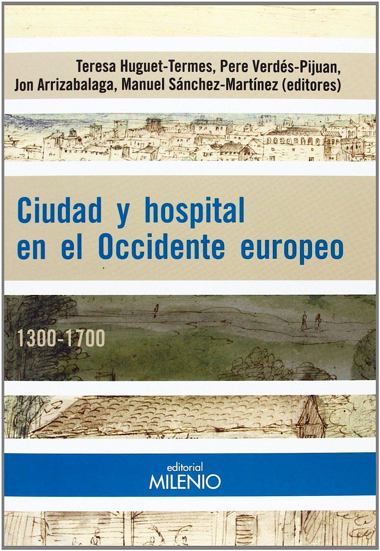Portada del libro 9788497436106 Ciudad y Hospital en el Occidente Europeo. 1300-1700