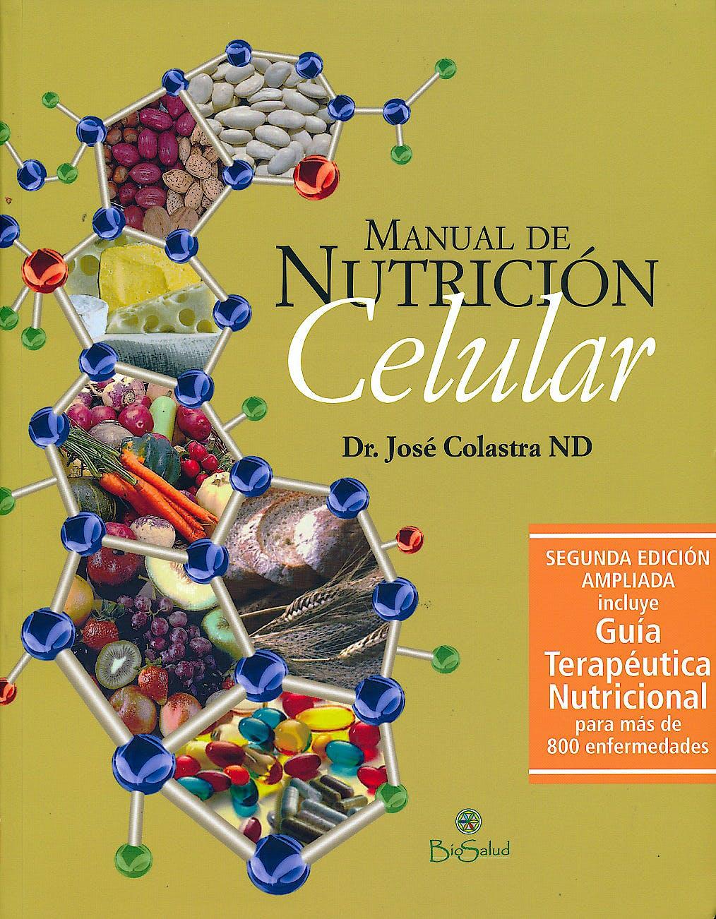 Portada del libro 9788497441841 Manual de Nutrición Celular (2ª Ed. Ampliada, Incluye Guía de Terapéutica Nutricional)