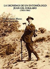 Portada del libro 9788497442299 La Dignidad de un Entomólogo, Juan Gil Collado (1901-1986)
