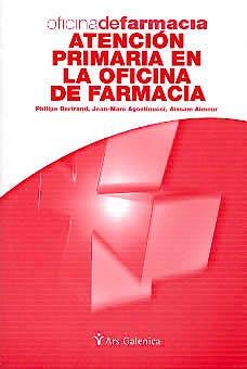 Portada del libro 9788497510042 Oficina de Farmacia. Atencion Primaria en la Oficina de Farmacia