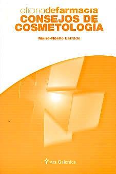 Portada del libro 9788497510066 Oficina de Farmacia. Consejos de Cosmetologia