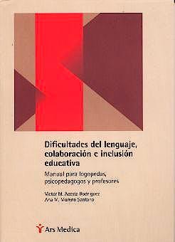 Portada del libro 9788497510141 Dificultades del Lenguaje, Colaboración e Inclusión Educativa