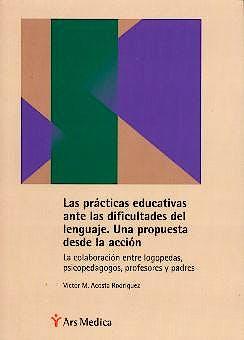Portada del libro 9788497510196 Las Practicas Educativas ante las Dificultades del Lenguaje. una Propuesta desde la Accion