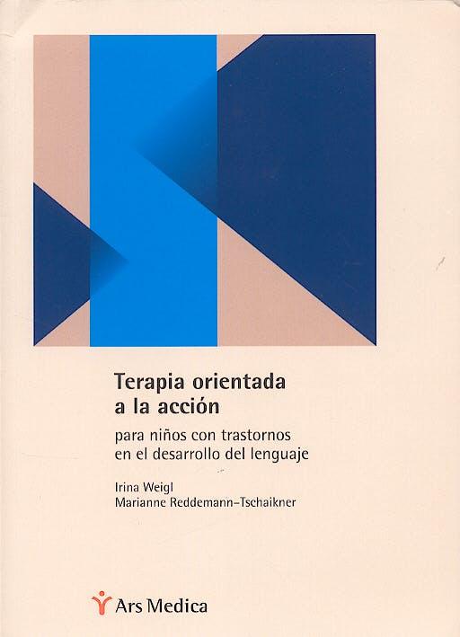 Portada del libro 9788497510295 Terapia Orientada a la Accion para Niños con Trastornos en el Desarrol