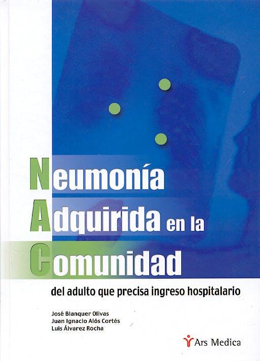 Portada del libro 9788497510561 Neumonia Adquirida en la Comunidad, del Adulto que Precisa Ingreso Hos