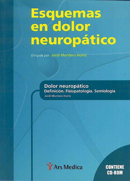 Portada del libro 9788497510721 Esquemas en Dolor Neuropatico. Dolor Neuropatico: Definicion. Fisiopatologia. Semiologia + Cd-Rom