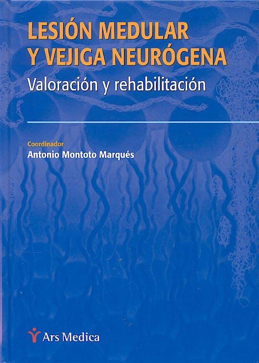 Portada del libro 9788497510769 Lesión Medular y Vejiga Neurógena. Valoración y Rehabilitación