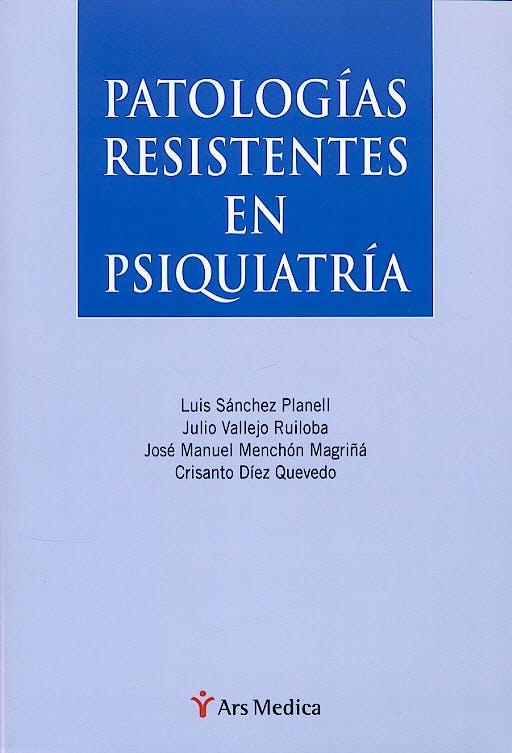 Portada del libro 9788497511087 Patologias Resistentes en Psiquiatria