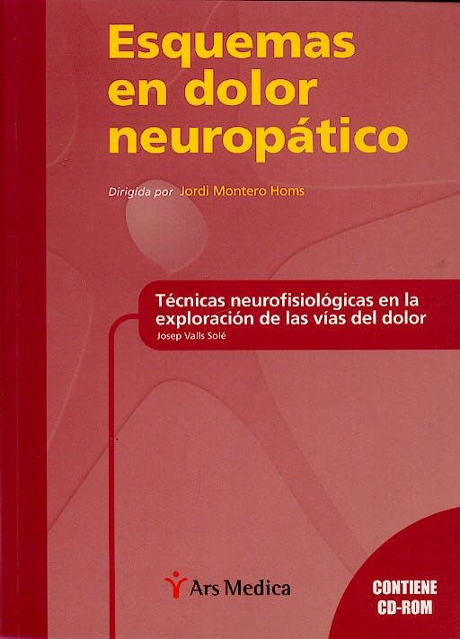 Portada del libro 9788497511179 Esquemas en Dolor Neuropatico. Tecnicas Neurofisiologicas en..+ Cd-Rom