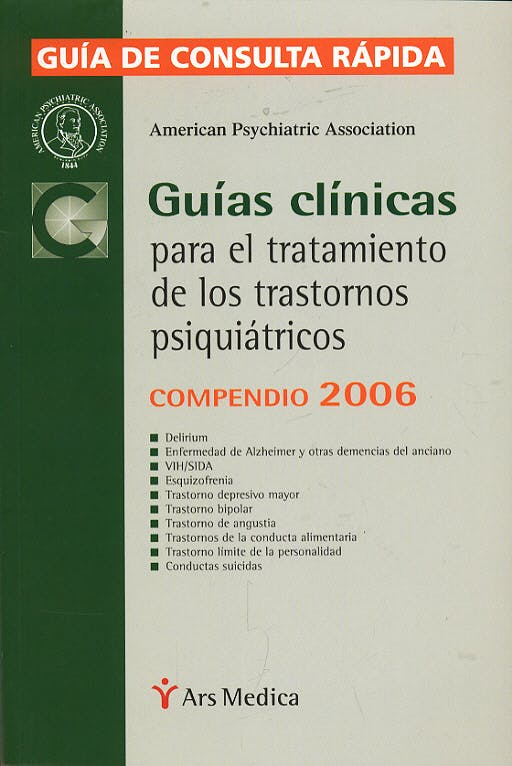 Portada del libro 9788497511254 Guias Clinicas para el Tratamiento de los Trastornos Psiquiatricos, Compendio 2006. Guia de Consulta Rapida