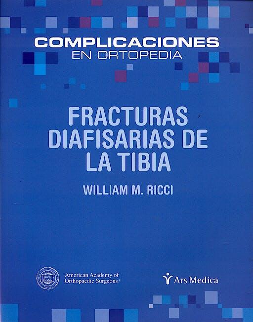 Portada del libro 9788497511391 Fracturas Diafisarias de la Tibia. Complicaciones en Ortopedia