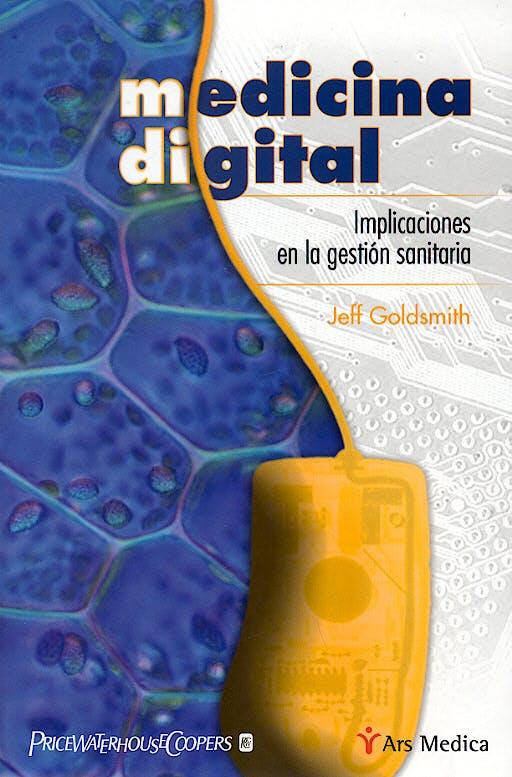 Portada del libro 9788497511452 Medicina Digital. Implicaciones en la Gestion Sanitaria