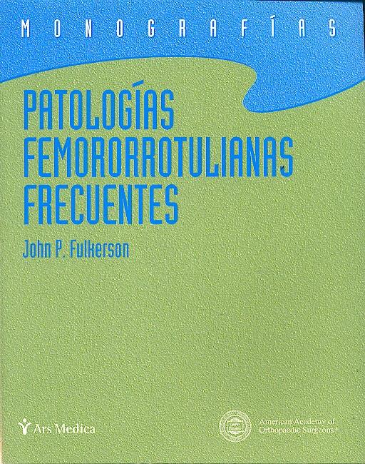 Portada del libro 9788497511469 Patologías Femororrotulianas Frecuentes