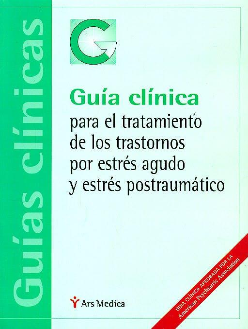 Portada del libro 9788497511704 Guia Clinica para el Tratamiento de los Trastornos por Estres Agudo y Estres Postraumatico