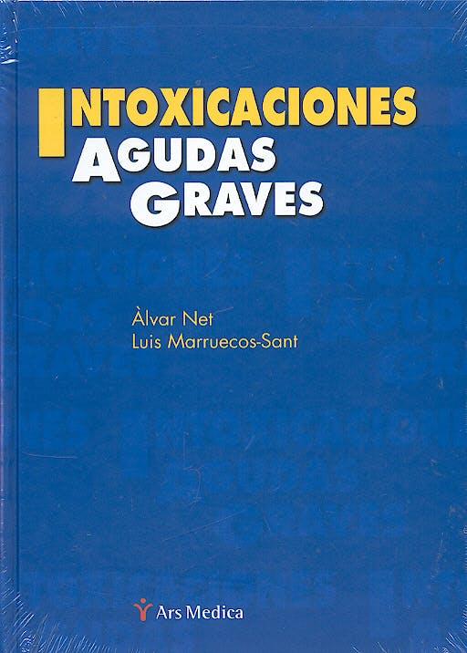 Portada del libro 9788497511841 Intoxicaciones Agudas Graves