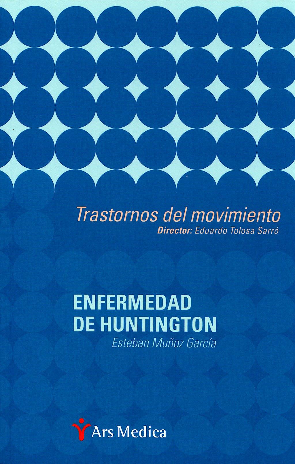 Portada del libro 9788497511995 Enfermedad de Huntington. Trastornos del Movimiento