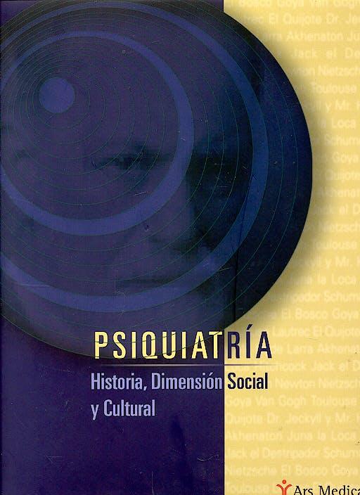 Portada del libro 9788497512084 Psiquiatria. Historia, Dimension Social y Cultural