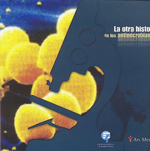 Portada del libro 9788497512107 La Otra Historia de los Antimicrobianos