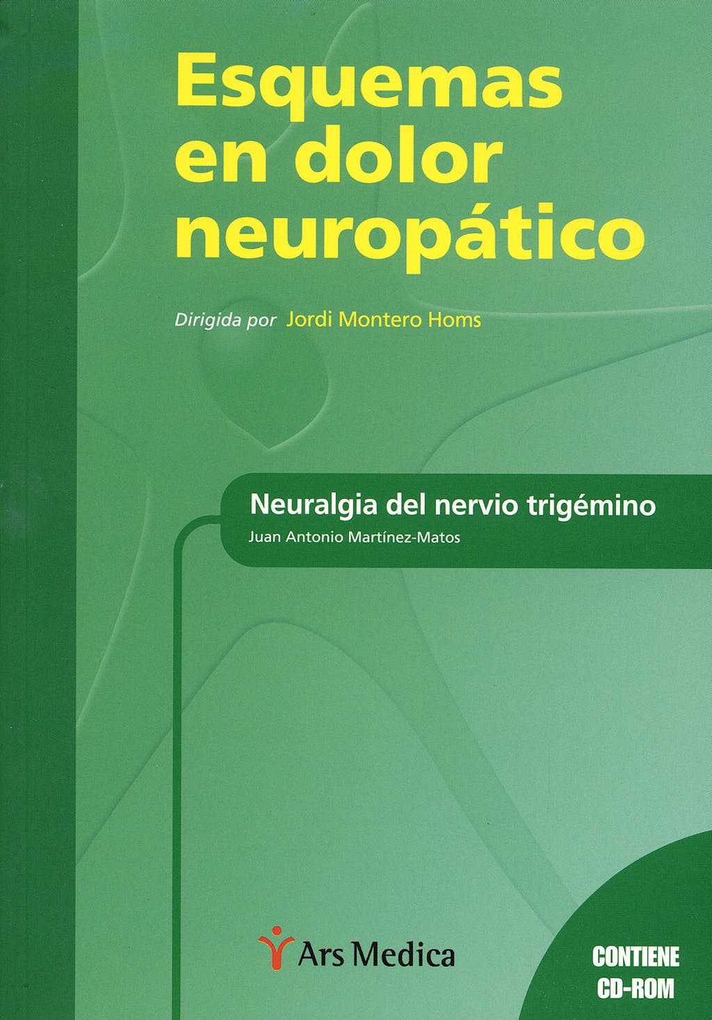 Portada del libro 9788497512435 Neuralgia del Nervio Trigémino. Esquemas en Dolor Neuropático + CD-ROM