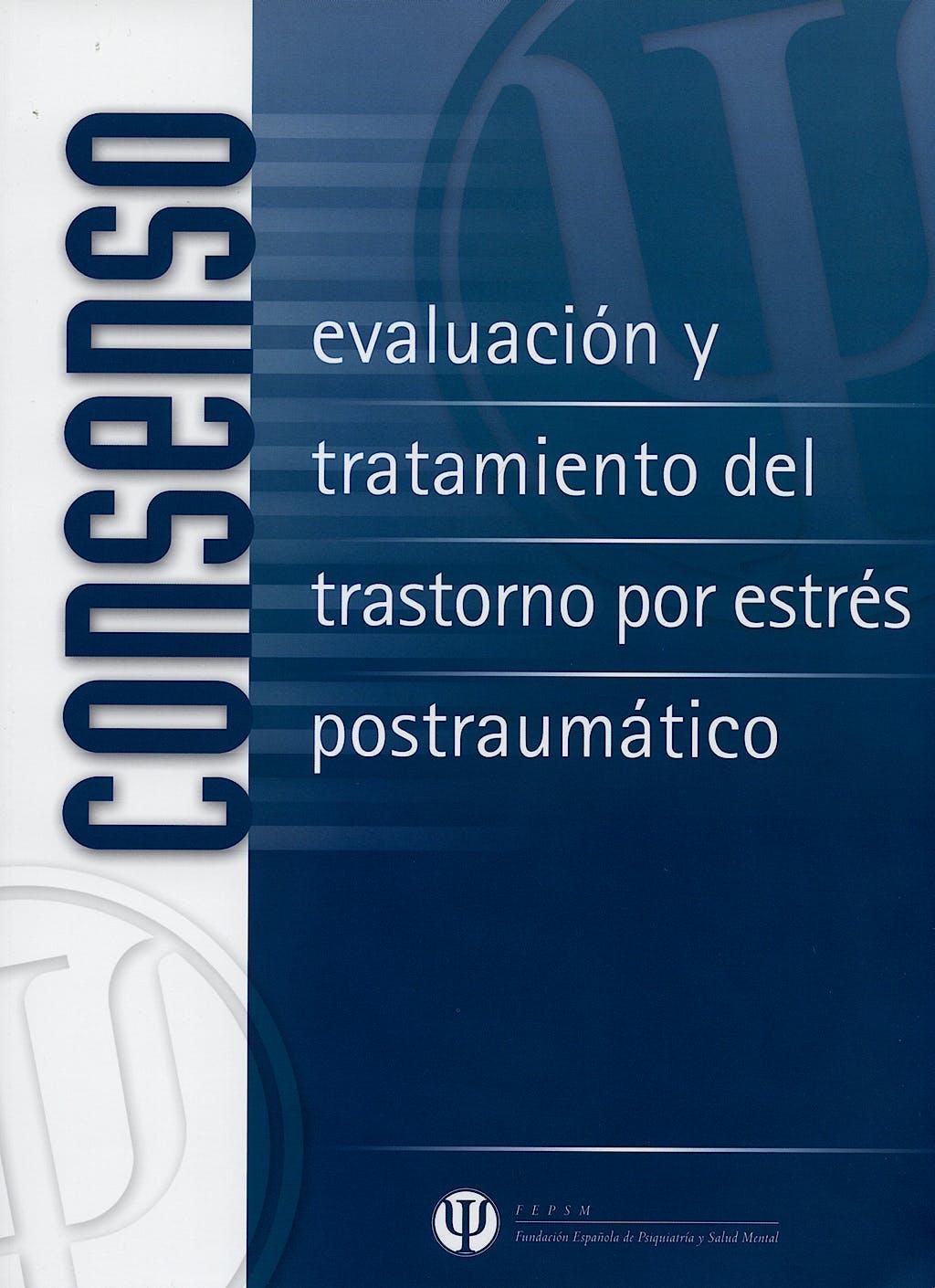 Portada del libro 9788497512497 Consenso Español sobre Evaluacion y Tratamiento del Trastorno por Estres Postraumatico