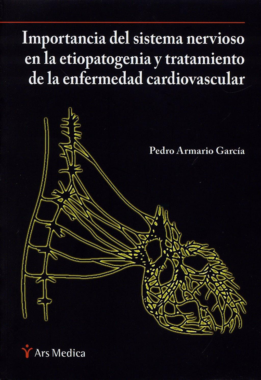 Portada del libro 9788497512565 Importancia del Sistema Nervioso en la Etiopatogenia y Tratamiento de la Enfermedad Cardiovascular