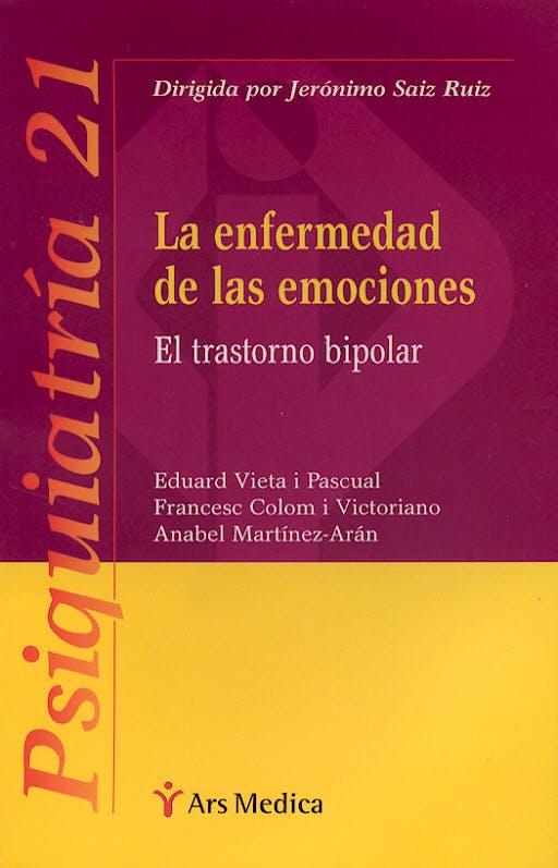 Portada del libro 9788497513203 La Enfermedad de las Emociones. el Trastorno Bipolar
