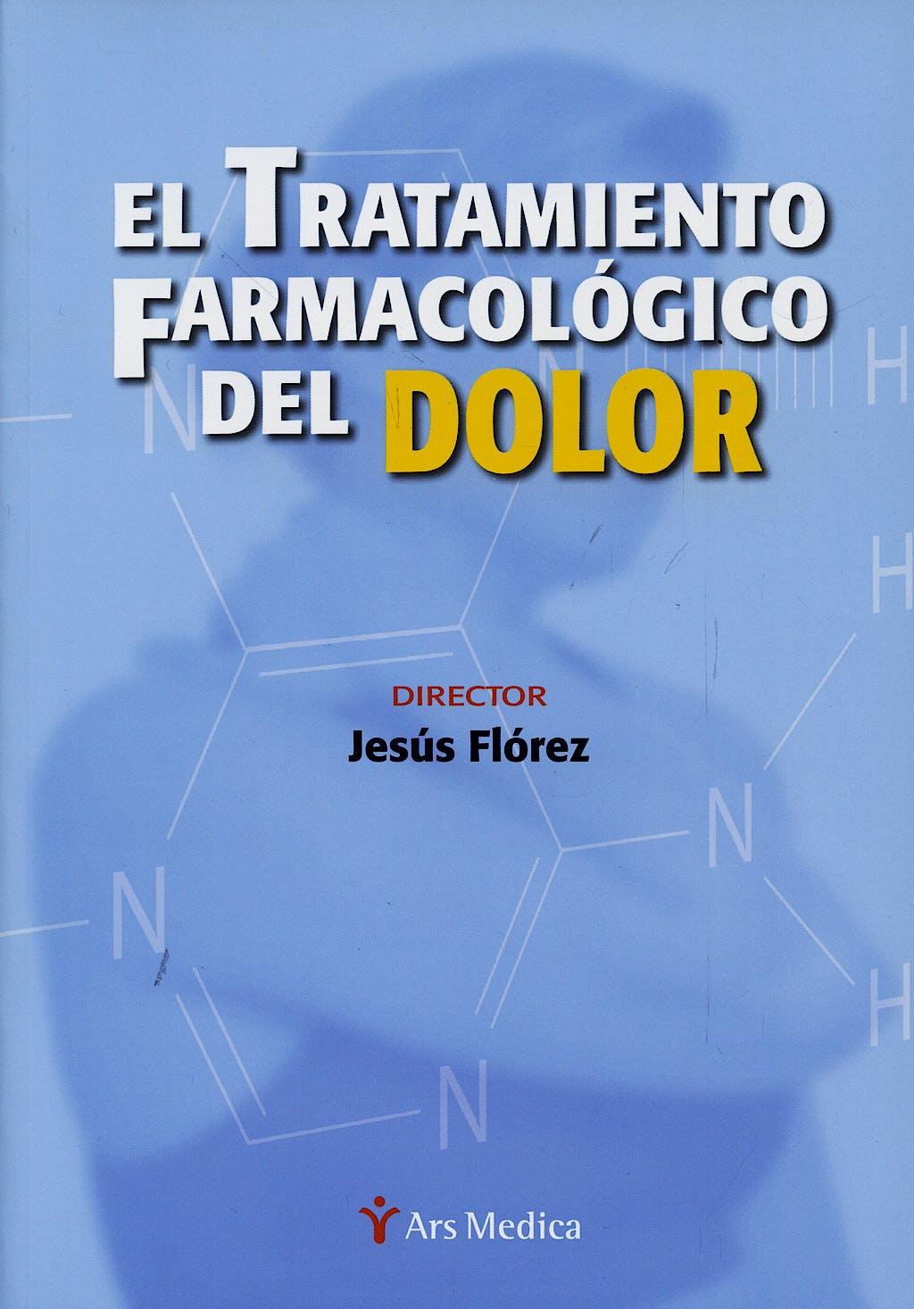 Portada del libro 9788497513258 El Tratamiento Farmacologico del Dolor